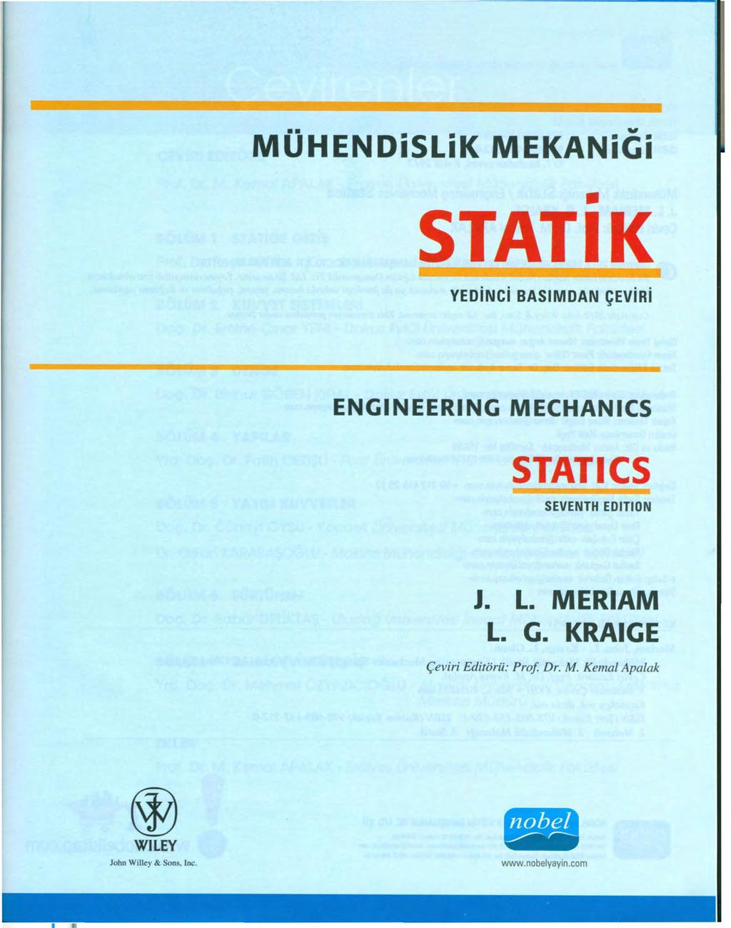 MÜHENDiSLiK MEKANiGi STATIK YEDiNCi BASlMDAN ÇEViRi ENGINEERING MECHANICS STATICS SEVENTH EDITION J. L.