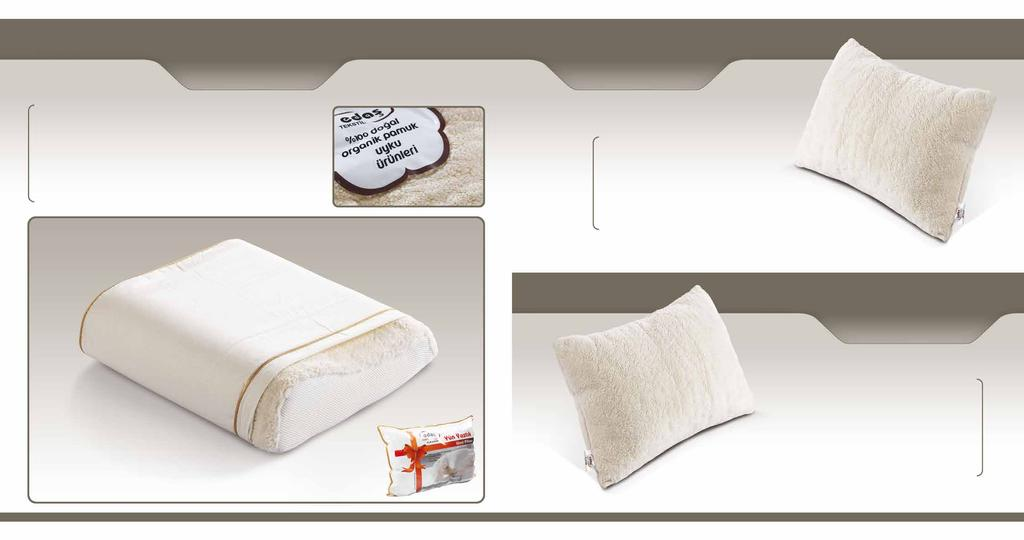 Organic Cotton Visco Yastık Pillow Ürün Kodu: 604 Organic Cotton Silikon Yastık Pillow Ürün Kodu: 605 * Visco teknolojisi ile boyun ve baş kaslarıyla uyum içinde çalışır.