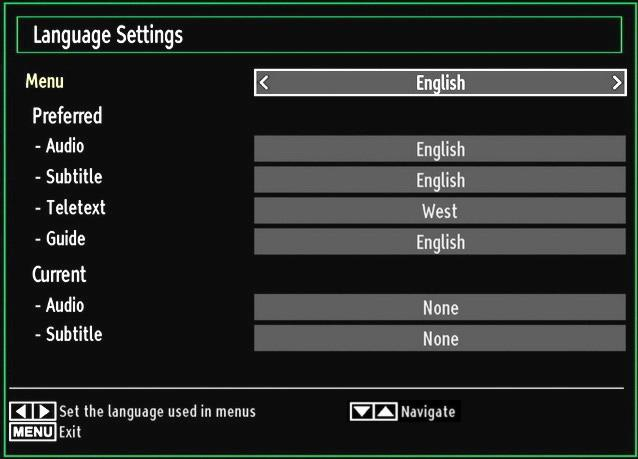 Configuring Language Preferences You can operate the TV s language settings using this menu. Press MENU button and select the fifth icon by using or button. Press OK button to view Settings menu.