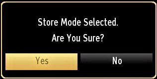 A confirmation screen will be displayed after selecting the Store Mode. Select YES to proceed. Press OK button to quit channel list and watch TV.