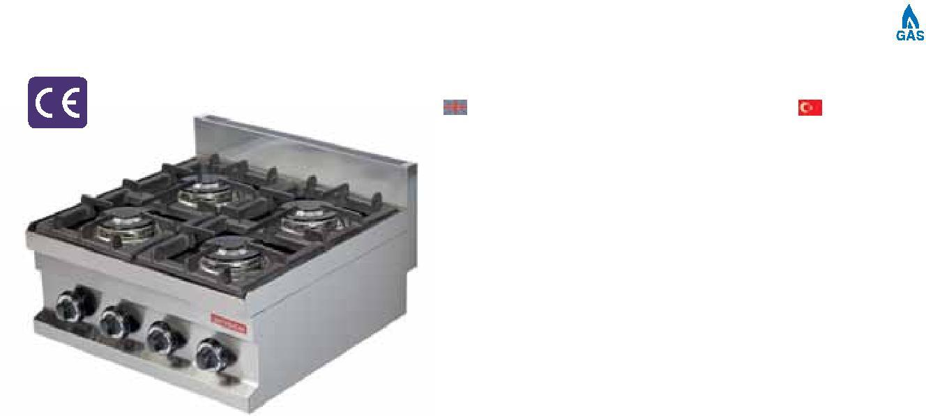 GC604 400x600x265 15 0,10 2x3600 460 COOKER Gas Body, panelling made of stainless steel. LP or natural gas Burners with safety valve and thermocouple. If the flame goes out, gas are cutted off.